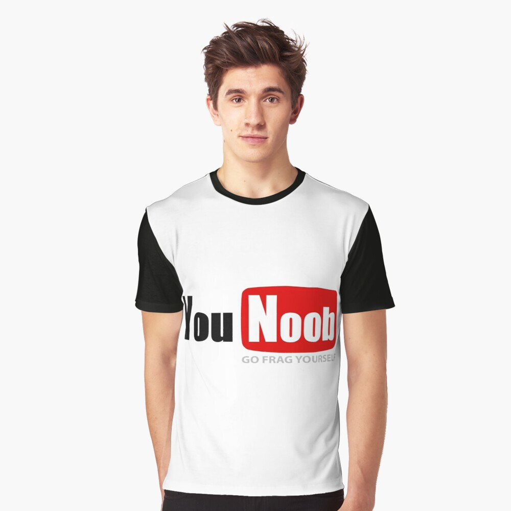 You Noob - go frag yourself Graphic T-Shirt