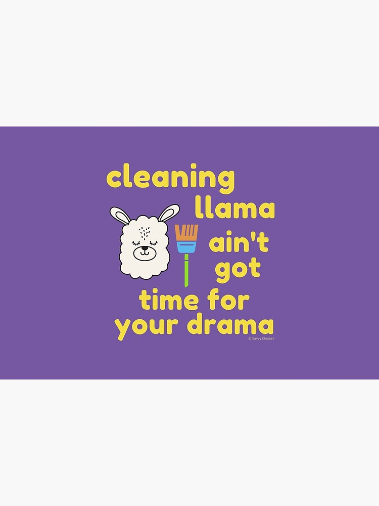 Cleaning Llama, Cleaning Crew Humor, Busy Mom Housework by SavvyCleaner