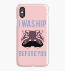 I was hip before you - Hipster Hippo with Moustache iPhone Case