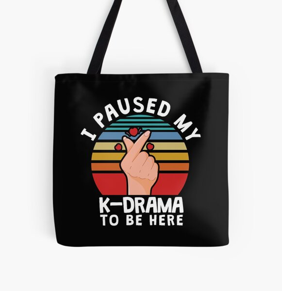 I paused my K-Drama to be here, KDrama All Over Print Tote Bag