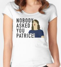 Nobody asked you Patrice! Women's Fitted Scoop T-Shirt