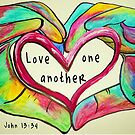 LOVE One Another John 13: 34 by EloiseArt