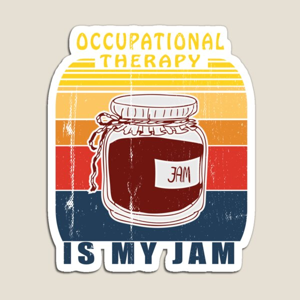 RETRO VINTAGE OCCUPATIONAL THERAPY IS MY JAM PERFECT GIFT IDEA FOR A THERAPIST Magnet