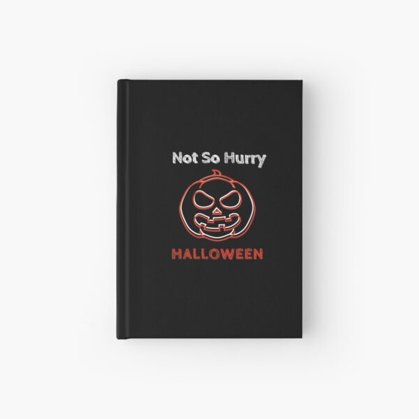 Not so Early Halloween Hardcover Journal