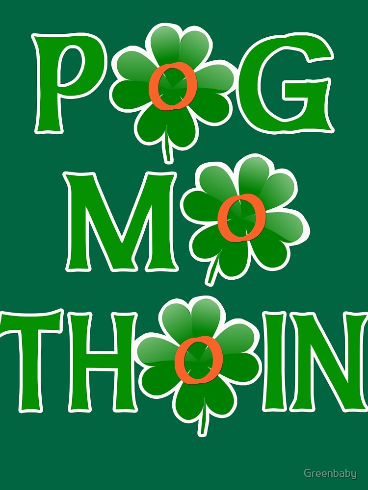 POG MO THOIN with Shamrocks by Greenbaby