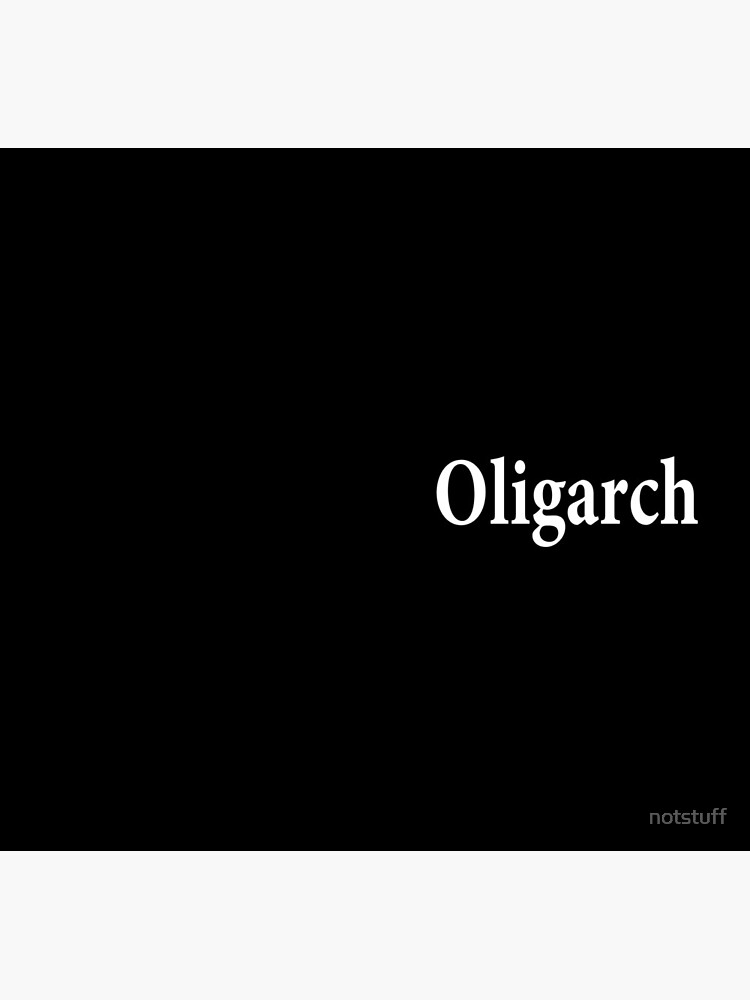 Oligarch - Corruption - Privilege and Control by notstuff