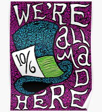 """""""We're All Mad Here"""" - Mad Hatter Poster"""