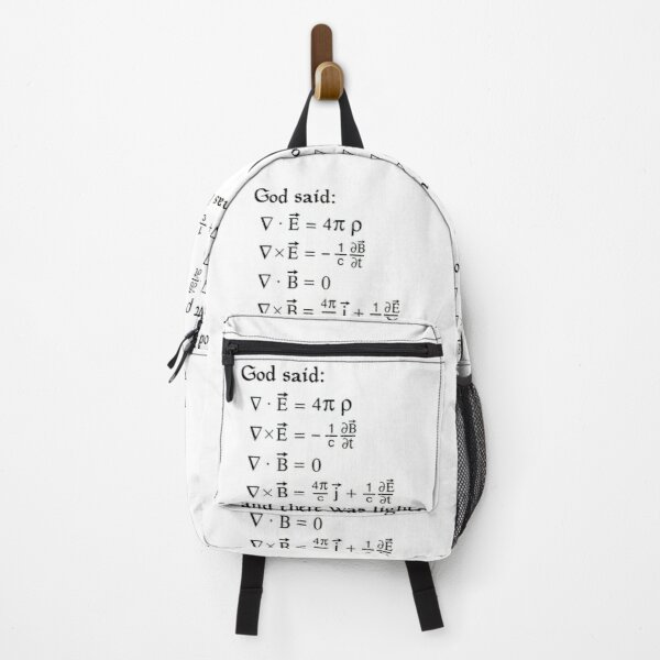 God said Maxwell Equations, and there was light. Backpack