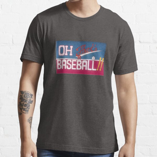 Oh! That's a Baseball  Essential T-Shirt