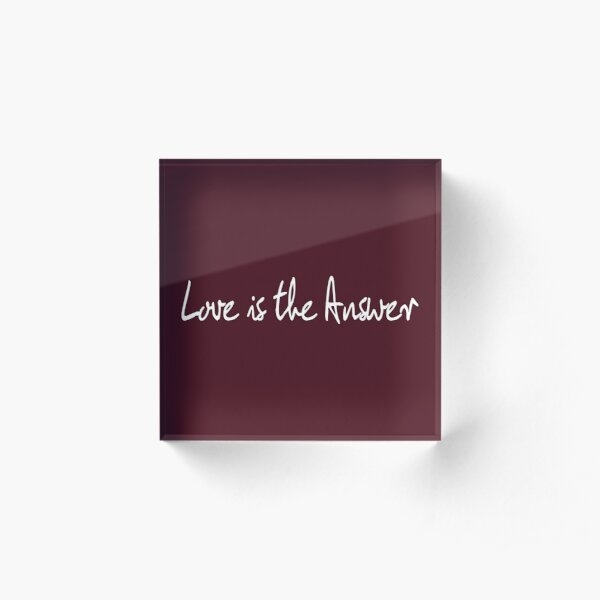 Love is the Answer - Cabernet Acrylic Block