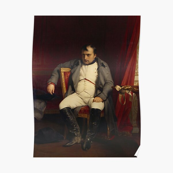 Napoléon Bonaparte Abdicated in Fontainebleau (1840) by Paul Delaroche Poster