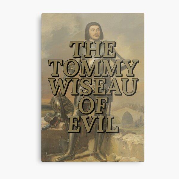Gilles de Rais AKA Tommy Wiseau Metal Print
