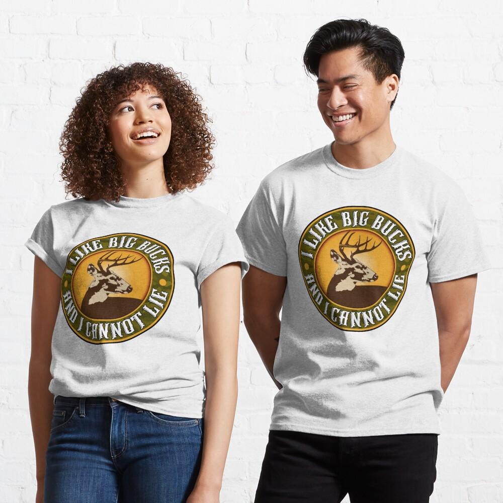 I Like Big Bucks and I cannot Lie Classic T-Shirt