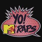 Yo! MTV Raps by bruceperdew