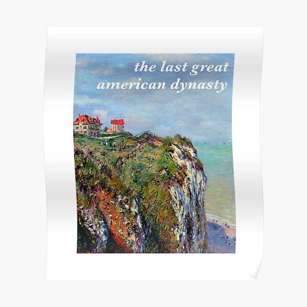 The Last Great American Dynasty Tayor Swift Monet  Poster