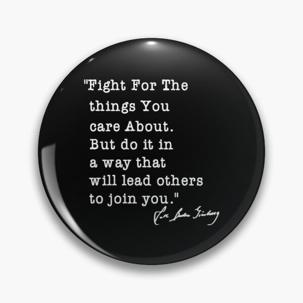 The Notorious - R.B.G - 2020 - fight for the things that you care about Pin