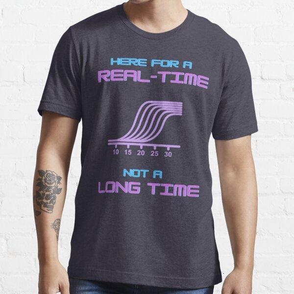 Aquí para un tiempo real (PCR), no mucho tiempo Camiseta esencial