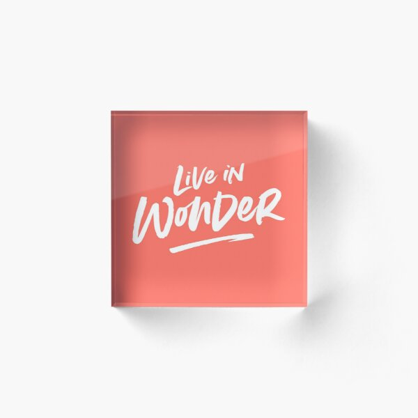 Live in Wonder –white on coral Acrylic Block