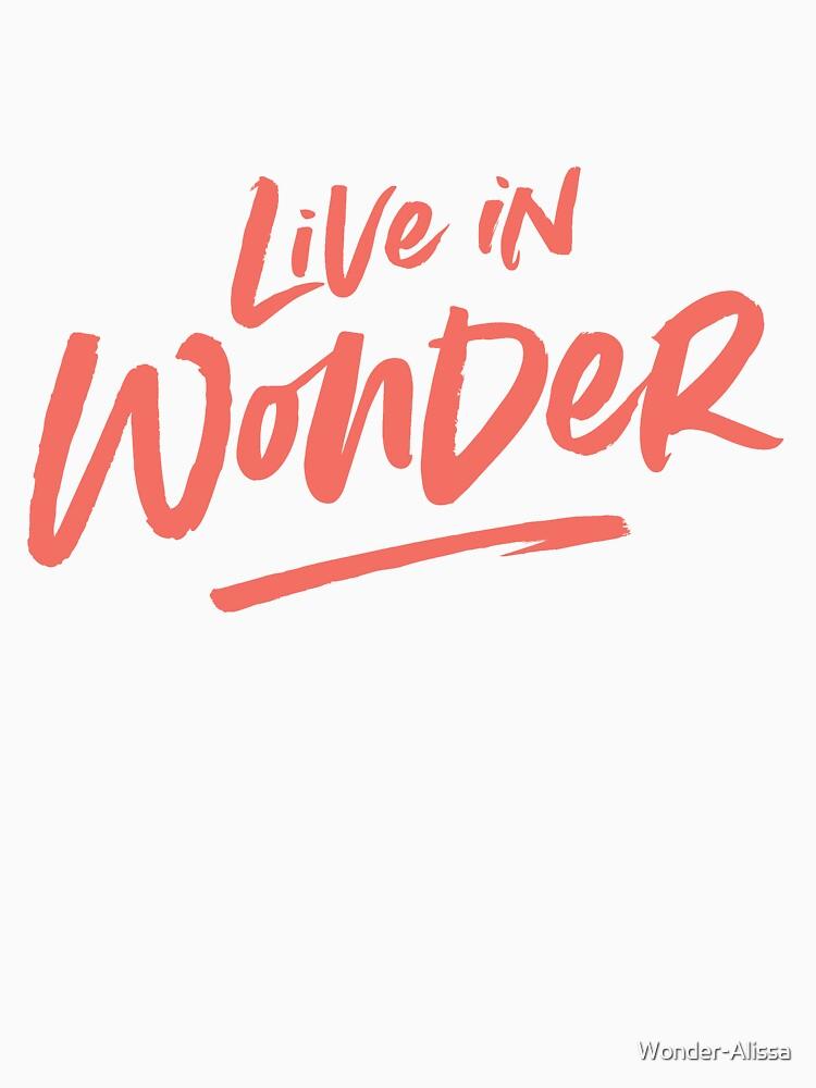 Live in Wonder –coral on white by Wonder-Alissa