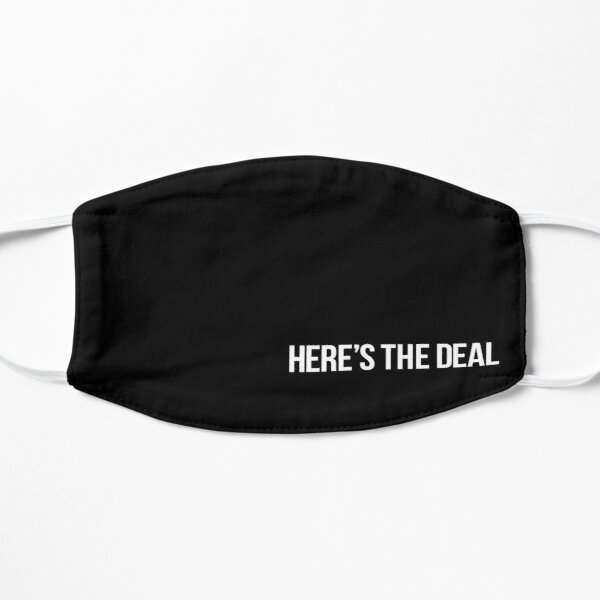 Here's the deal Flat Mask