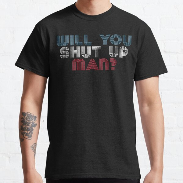 Will You Shut Up Man? Biden Debate Quote Classic T-Shirt
