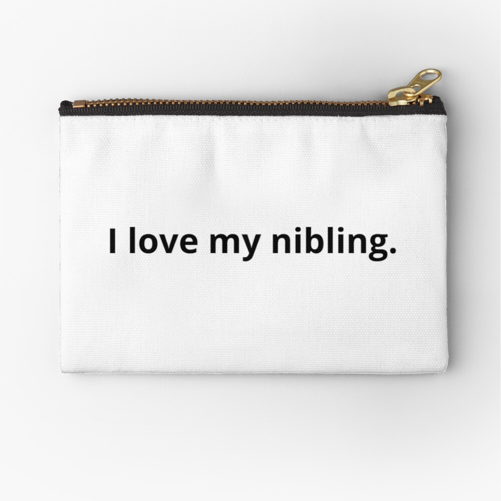 I love my nibling.  Zipper Pouch