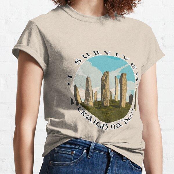 I Survived Craigh na Dun Classic T-Shirt