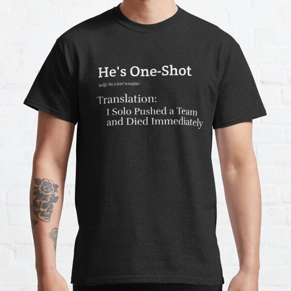 He's One Shot (Dark) Classic T-Shirt