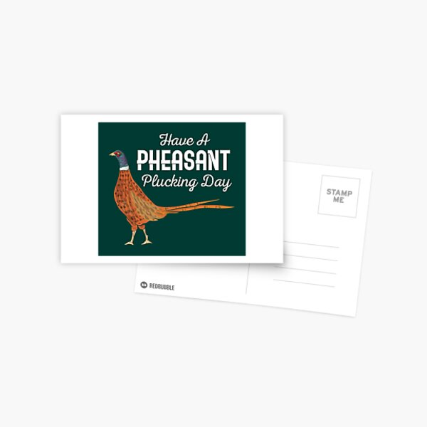 Have A Pheasant Plucking Day Funny Hunting Hunter Postcard