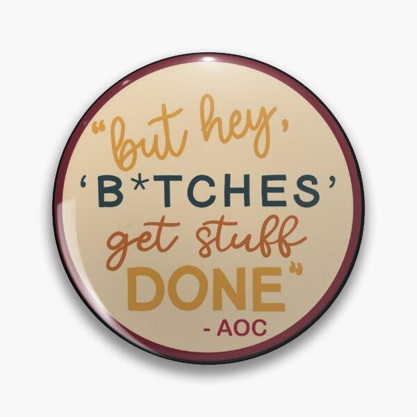 AOC quote Pin