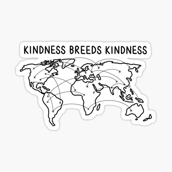 Kindness Breeds Kindness Sticker