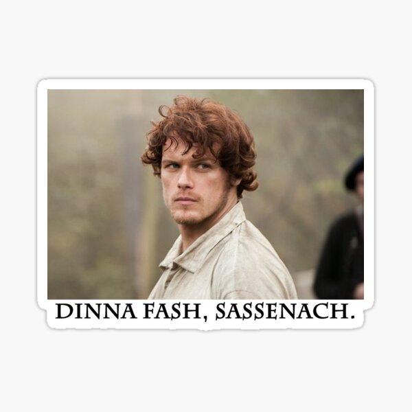 Dinna fash, Sassenach. Sticker