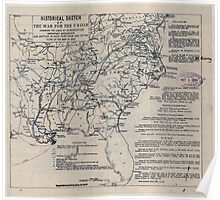 Civil War Maps 0500 Historical sketch of the war for the Union showing the lines of demarcation important movements and battles in each year from 1861 to the close of the war in 1865 Poster