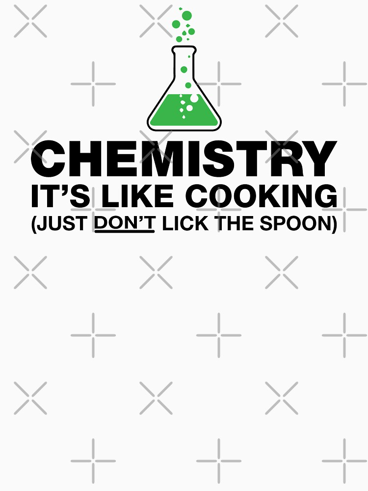 Funny Chemistry, Science Humor | Unisex T-Shirt