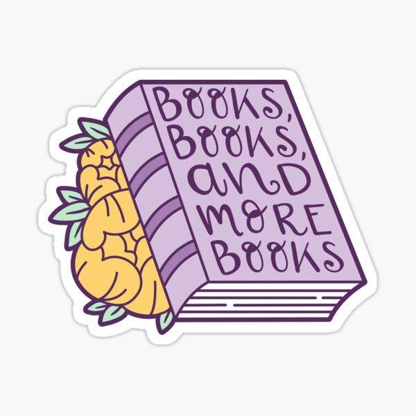 Books, Books and MORE Books! - Purple Version Sticker