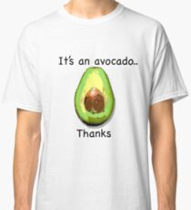 It's an avocado.. thanks Classic T-Shirt