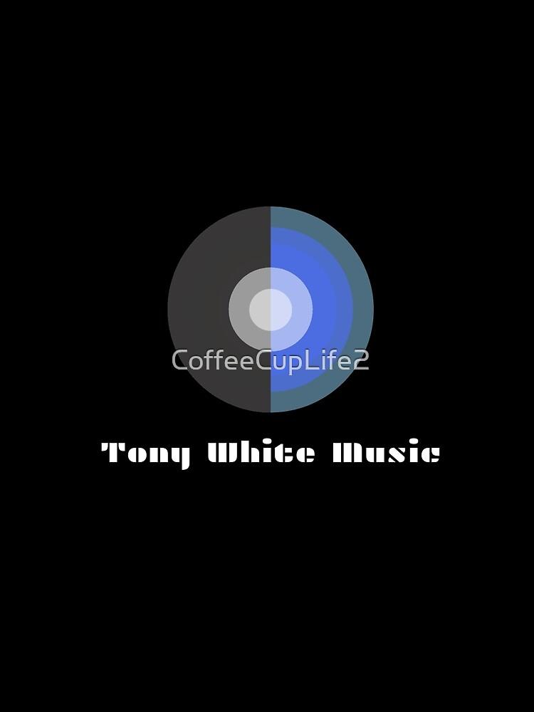 Tony White Music Logo Wear! by CoffeeCupLife2