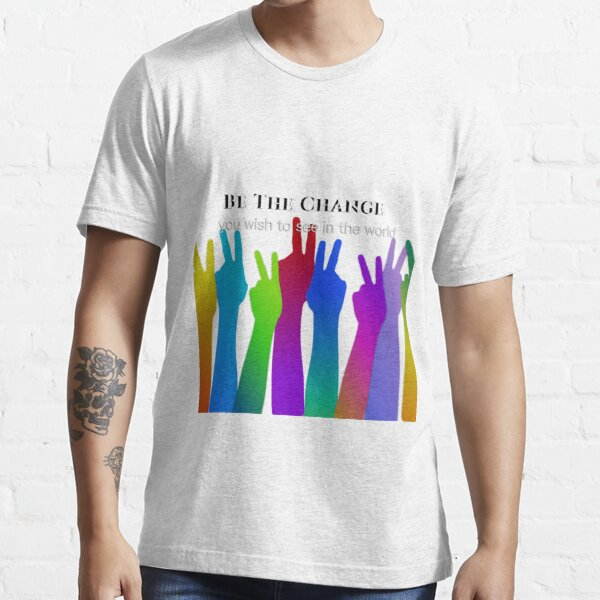 Be the Change | Peace Sign Essential T-Shirt