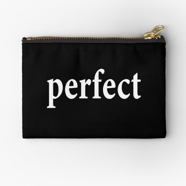Perfect - Flawless Zipper Pouch