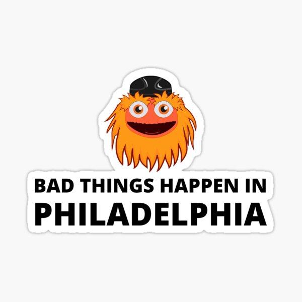 Bad Things Happen in Philadelphia, Gritty Sticker
