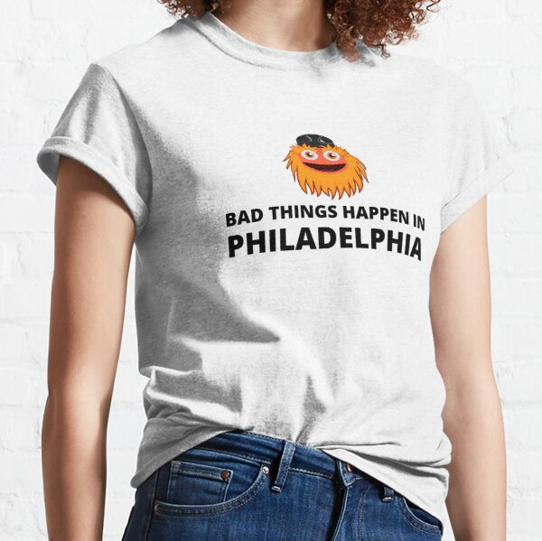 Bad Things Happen in Philadelphia, Gritty Classic T-Shirt