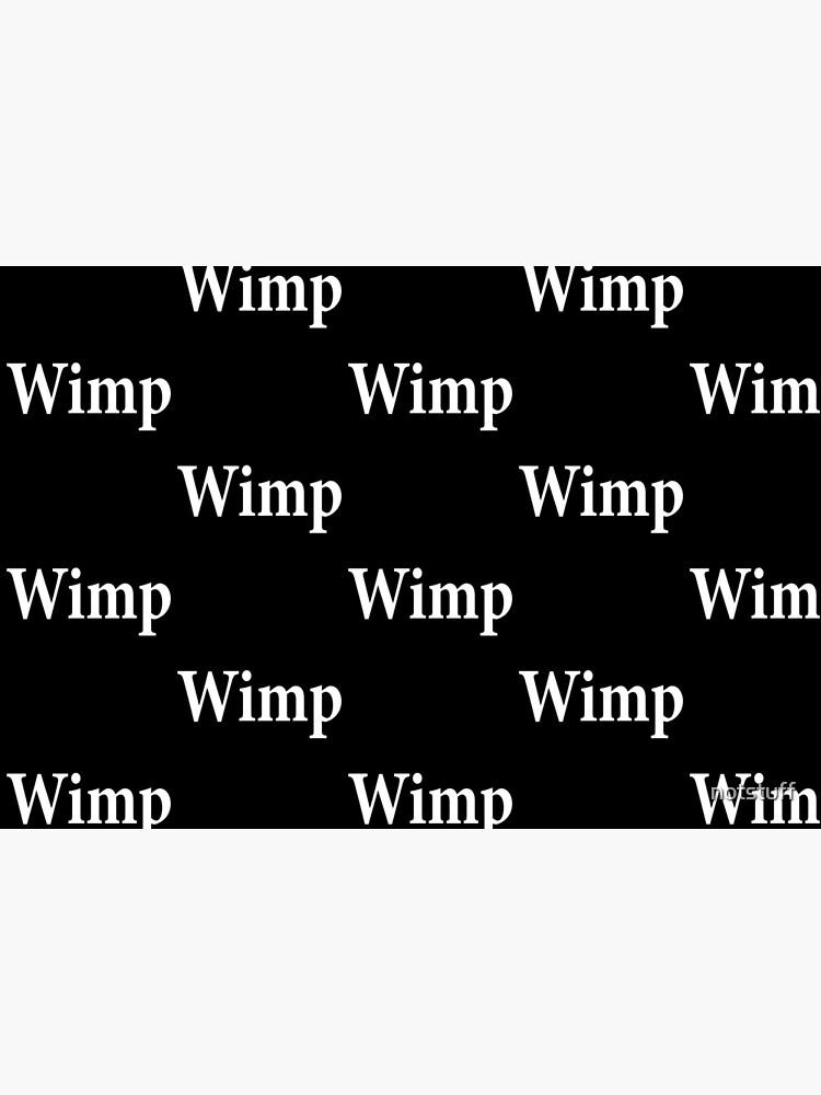 Wimp - Pushover by notstuff
