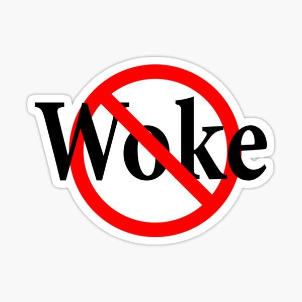 Not Woke - BLM Sticker
