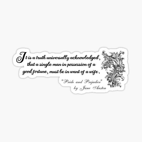It Is a Truth Universally Acknowledged... Pride and Prejudice - Jane Austen Sticker