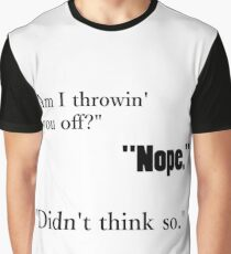 Am I throwin you off Promiscuous Girl Graphic T-Shirt