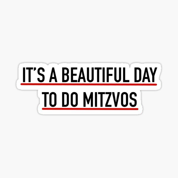 It's a Beautiful Day to Do Mitzvos Sticker