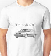 I'm Audi 5000 T-Shirt