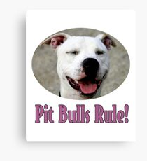 Pit Bulls Rule! Canvas Print
