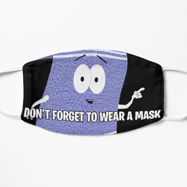 """Towelie """"Don't Forget To Wear A Mask"""" Mask Mask"""