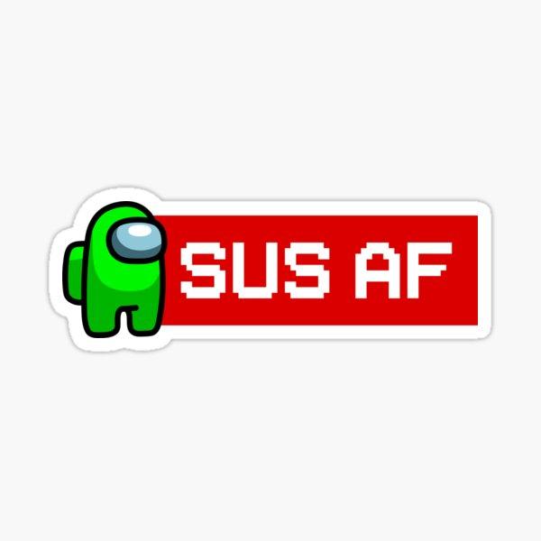 Among Us Sus AF Lime Sticker